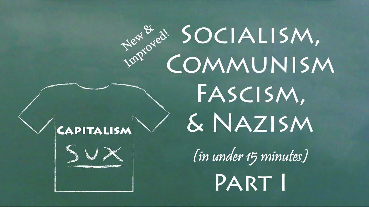 Understand Socialism Communism Fascism Nazism In 15 Minutes