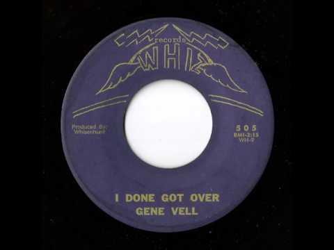 Gene Vell - I Done Got Over (Whiz)
