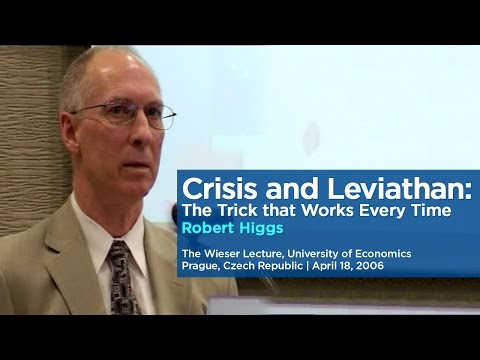 Crisis and Leviathan: The Trick that Works Every Time | Robert Higgs