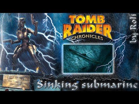 Tomb Raider 5: Chronicles - Sinking submarine walkthrough |