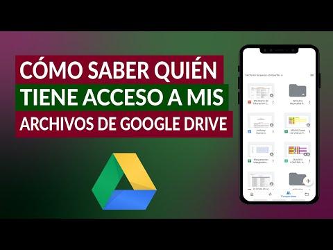 Cómo Saber Quien abre y Tiene Acceso a mis Archivos de Google Drive