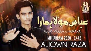 New Noha | Abbas Moula as Hamara | Aliown Raza | Abbas e Alamdar | New Noha 2020