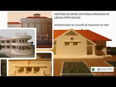 Edifícios de saúde em países africanos de língua portuguesa representados nas maquetas do IHMT