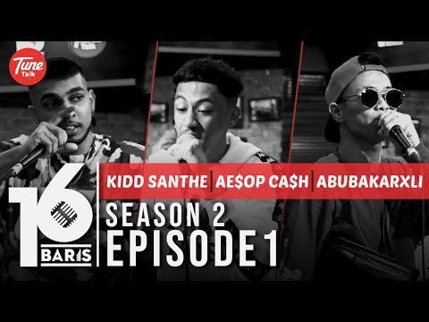 16 BARIS | Season 2 | EP01 | Kidd Santhe, Ae$op Ca$h & AbuBakarXli