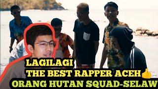 Download Mp3 React Oranghutan Squad - Selaw     Rapper Aceh The Best!