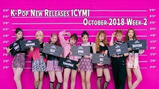 K-Pop New Releases - October 2018 Week 2 - K-Pop ICYMI