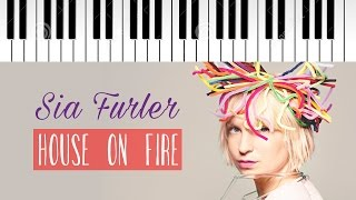 Sia House On Fire Piano Cover