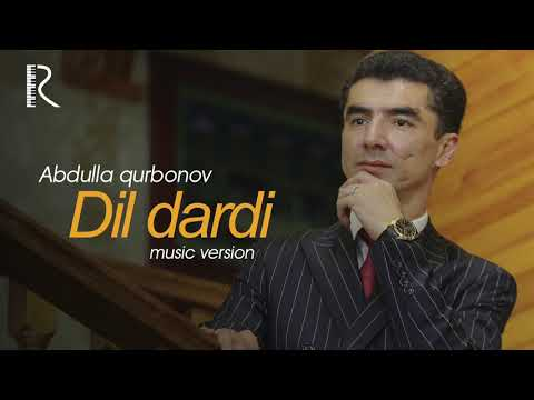 Abdulla Qurbonov - Dil Dardi