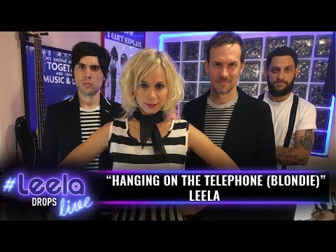 Hanging On The Telephone (Blondie) | #LeelaLive DROPS