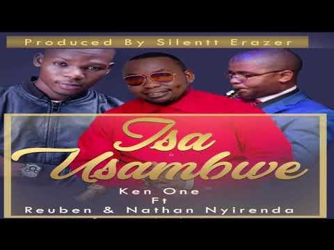 KEN ONE FT REUBEN & NATHAN NYRENDA-ISA USAMBE(Official Audio)ZambianMusic 2019(Zedgospel New