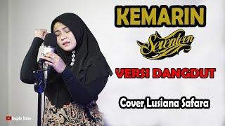 Gambar cover Kemarin (Seventeen) versi Dangdut cover Lusiana Safara