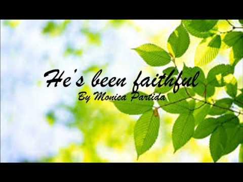 Monica Partida  - He's Been Faithful