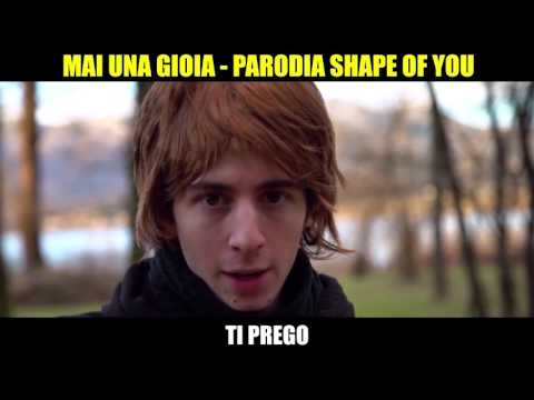 MAI UNA GIOIA - PARODIA SHAPE OF YOU - iPantellas
