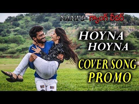 Download Lagu  HOYNA HOYNA COVER SONG PROMO | NANI | ANIRUDH | GANG LEADER |DREAMBOY Mp3 Free