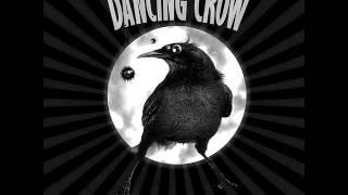 Dancing Crow  - Sugrįžimas