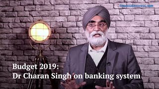 Budget 2019: Dr Charan Singh on banking system