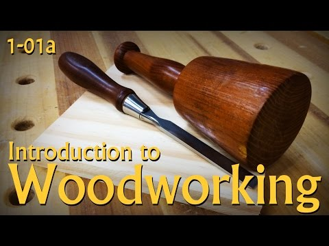 1-01a: An Introduction to Woodworking