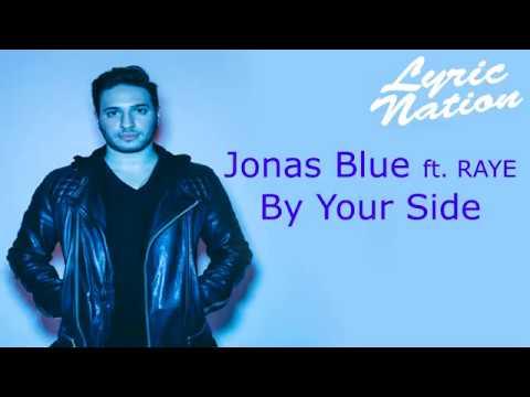 Jonas Blue - By Your Side Ft. RAYE Lyrics