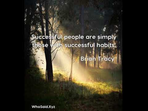 Brian Tracy: Successful people are simply those with successful habits....