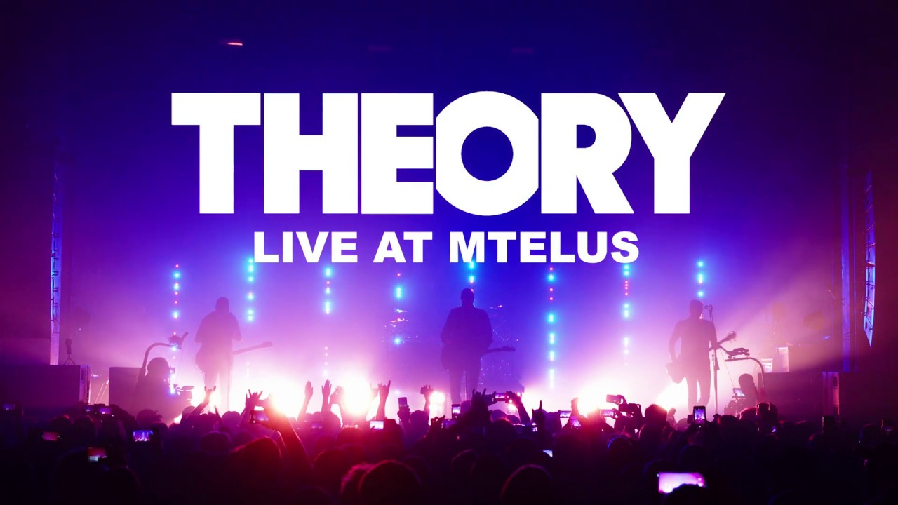 Theory - Live at MTELUS