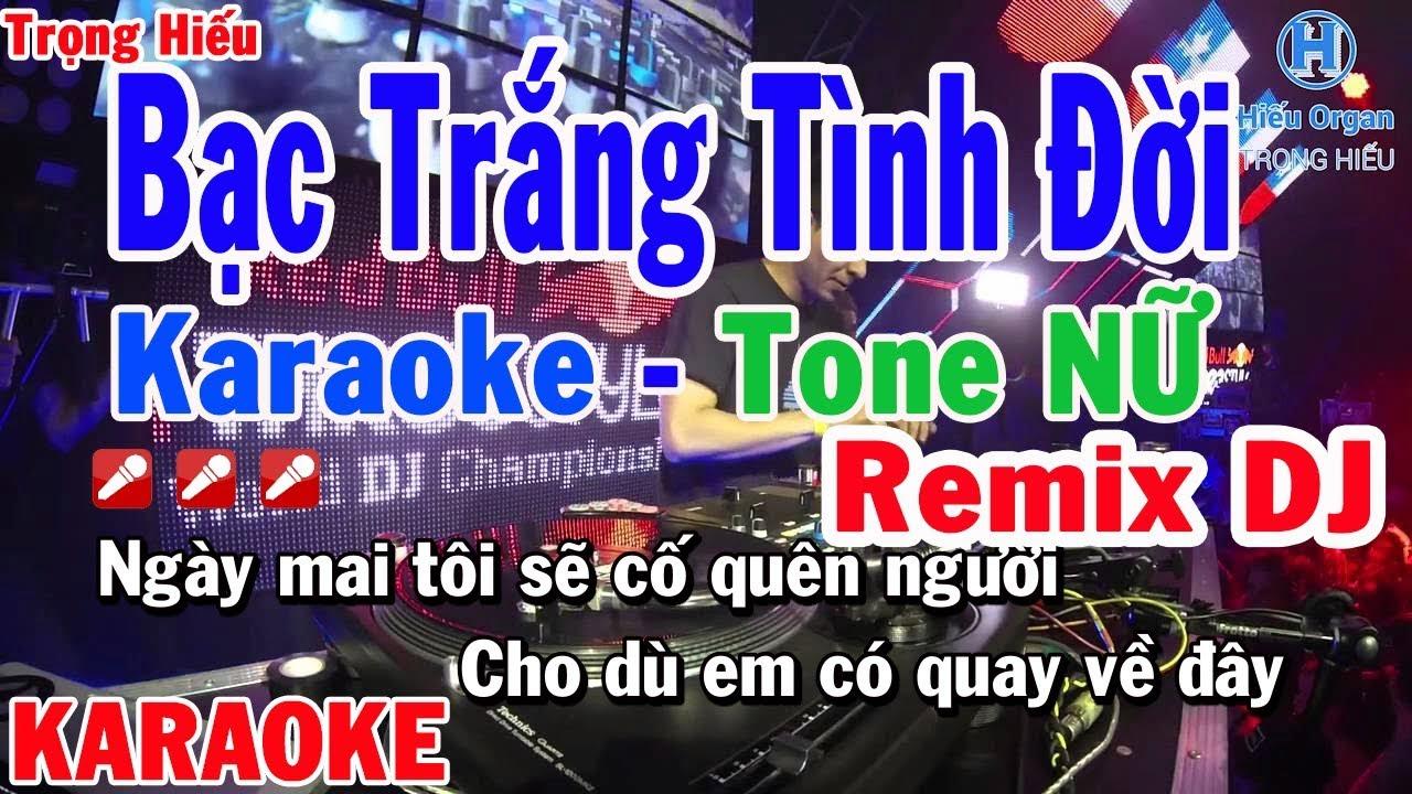 Karaoke Bạc Trắng Tình Đời Tone Nữ | Remix | Nhạc Sống | bạc trắng tình đời karaoke remix beat nữ