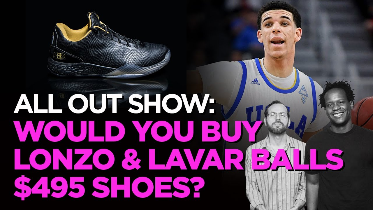 Download Would You Buy Lonzo & Lavar Balls $495 Shoes?