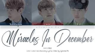 EXO (엑소) - 'Miracles In December (12월의 기적)' Lyrics (Color Coded_Han_Rom_Eng) [CHRISTMAS SPECIAL]