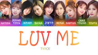 Cover images TWICE (트와이스) - LUV ME [Color Coded Lyrics/Jap/Rom/Eng]