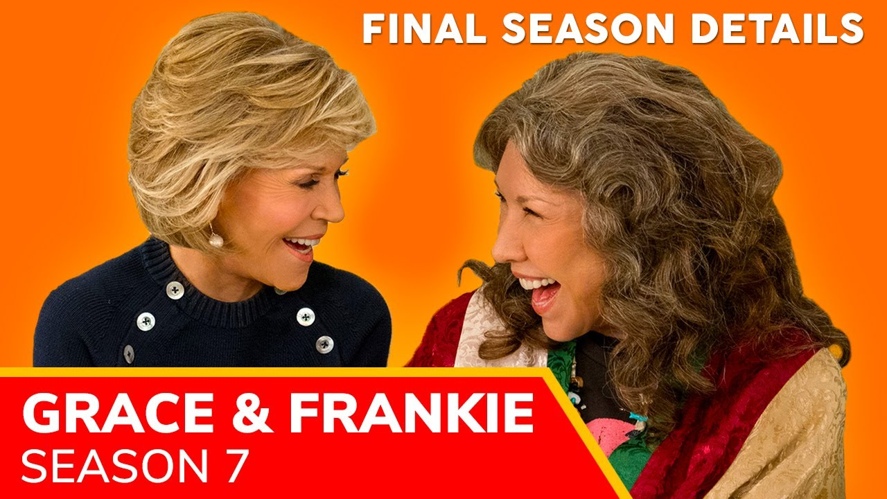Download GRACE and FRANKIE Season 7: important facts about the FINAL SEASON (coming to Netflix Winter 2021)