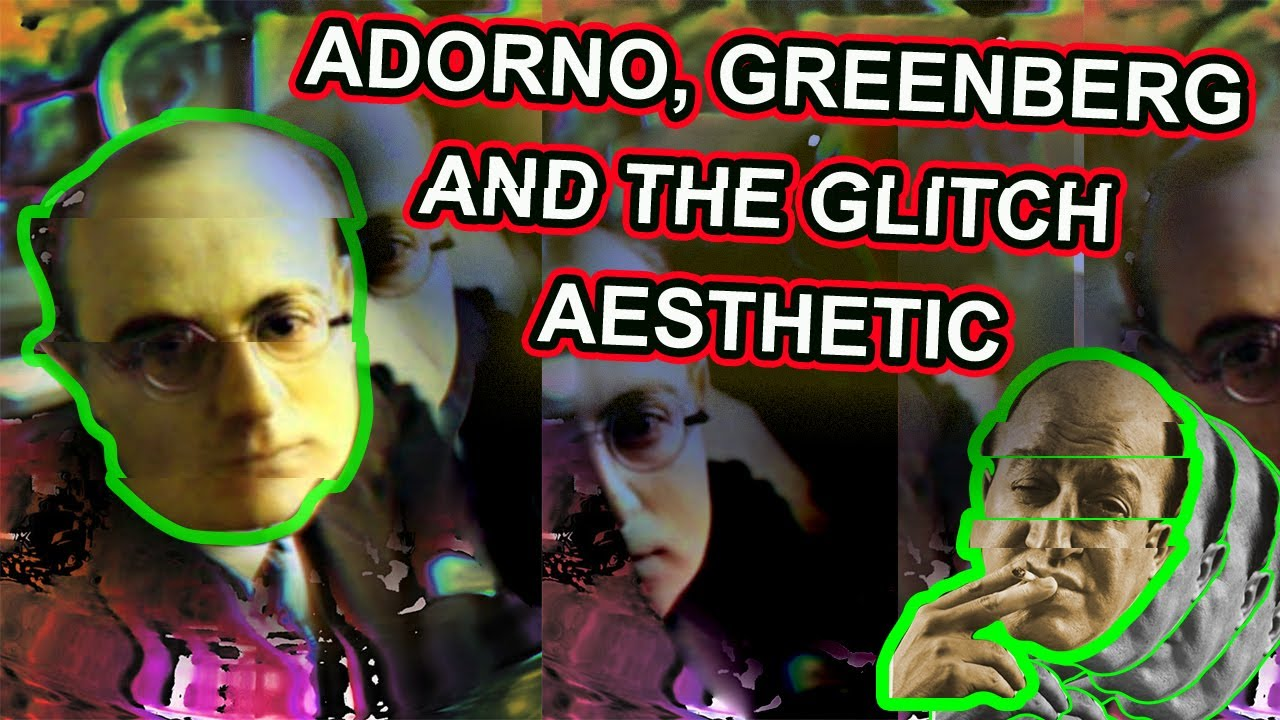 Acid Left and the Avant Garde: Adorno, Greenberg and The Glitch Aesthetic (CONTAINS FLASHING IMAGES)