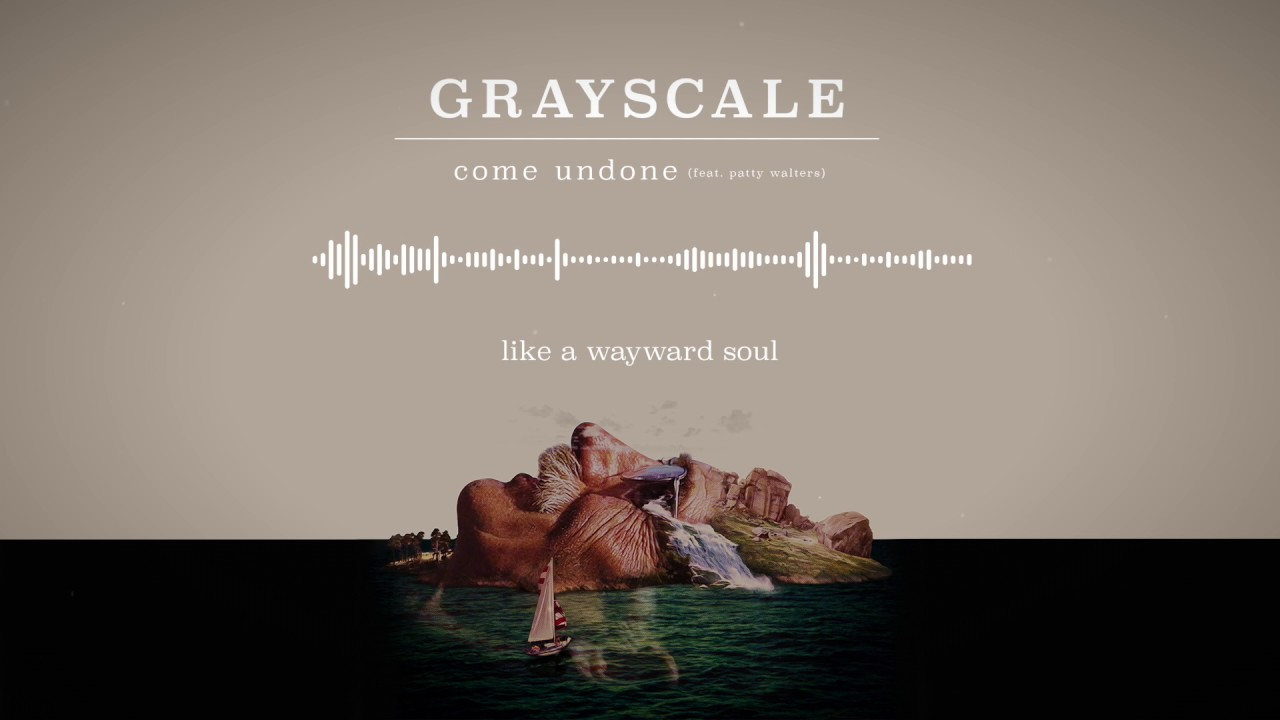 Grayscale Come Undone Feat Patty Walters Chords Chordify