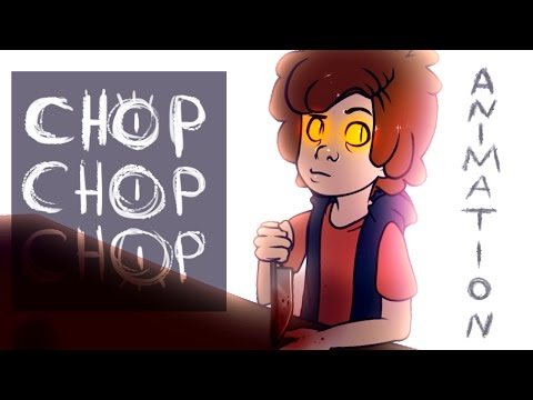 CHOP CHOP CHOP [Animation]