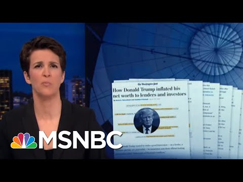 Documents Show Trump Practice Of Misrepresenting His Wealth | Rachel Maddow | MSNBC