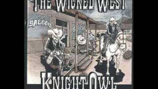 Watch Knightowl The Wicked West video