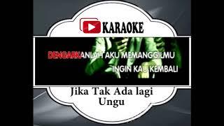 Lagu Karaoke GARASI FEAT UNGU - JIKA TAK ADA LAGI YANG TERBAIK (POP INDONESIA)
