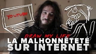 LA MALHONNÊTETÉ SUR INTERNET - DRAW MY LIFE - AVNER