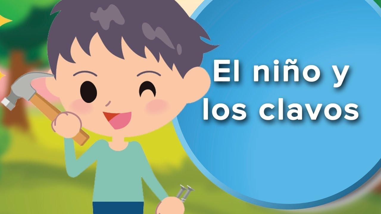 El Niño Y Los Clavos Cuento Infantil Para Trabajar El Respeto