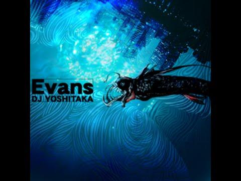 Evans - DJ Yoshitaka(1Hour)