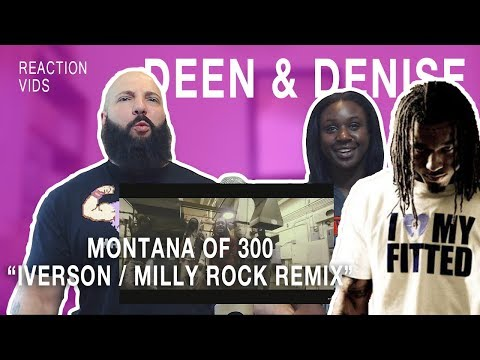 "Montana Of 300 ""Iverson / Milly Rock Remix"" - Deen & Denise Reaction"