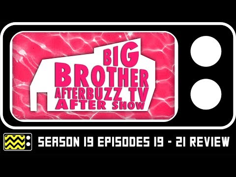 Big Brother Season 19 Episodes 19 - 21 Review & AfterShow | AfterBuzz TV
