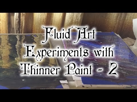 008 Fluid Art Experiments With Thinner Paint - Part 2