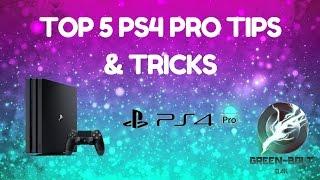 Top 5 PS4 pro tips & Tricks