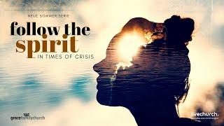 Follow the Spirit 1 – Deine Intuition ist höher in der Zeit der Not!