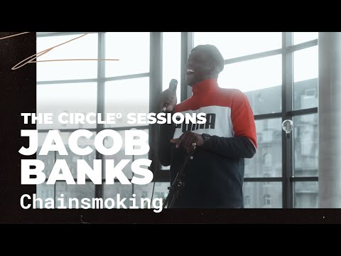 Jacob Banks - Chainsmoking | ⭕ THE CIRCLE #9 | OFFSHORE Live Session