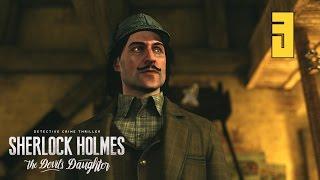 Sherlock Holmes: The Devil's Daughter #3 - Бесчестие [Прохождение HD без комментариев]