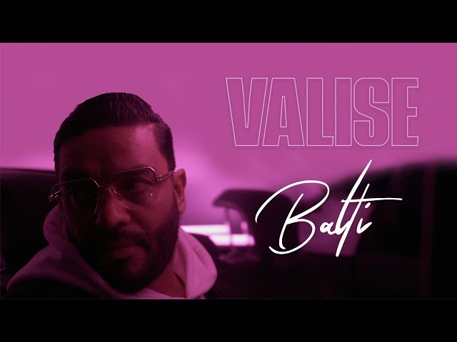 Balti - Valise (Official Music Video)