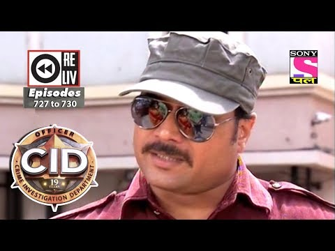 Weekly Reliv | CID | 28th July 2018 to 3rd August 2018 | Episode 727 to 730 thumbnail