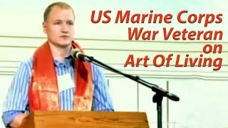 US Marine Corps War Veteran on Art Of Living