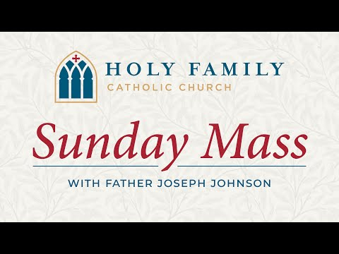 Mass from Holy Family Catholic Church, Fifth Sunday of Lent - March 29, 2020