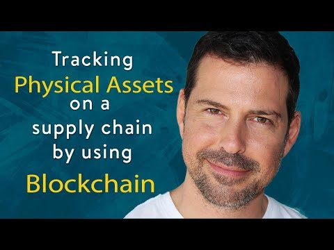 George Levy - Tracking Physical Assets On A Supply Chain By Using Blockchain